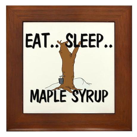 Eat ... Sleep ... MAPLE SYRUP Framed Tile