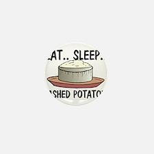 Eat ... Sleep ... MASHED POTATOES Mini Button