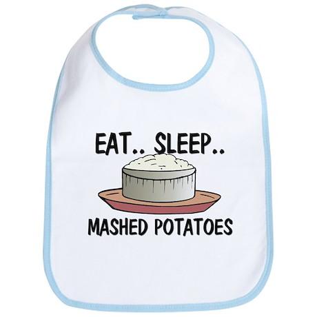 Eat ... Sleep ... MASHED POTATOES Bib