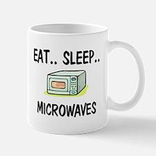 Eat ... Sleep ... MICROWAVES Mug