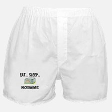 Eat ... Sleep ... MICROWAVES Boxer Shorts