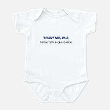 Trust Me I'm a Desktop Publisher Infant Bodysuit