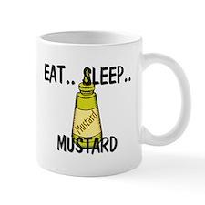 Eat ... Sleep ... MUSTARD Mug