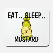 Eat ... Sleep ... MUSTARD Mousepad