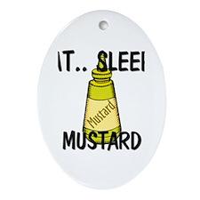 Eat ... Sleep ... MUSTARD Oval Ornament