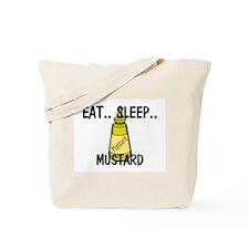 Eat ... Sleep ... MUSTARD Tote Bag