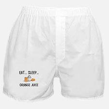 Eat ... Sleep ... ORANGE JUICE Boxer Shorts