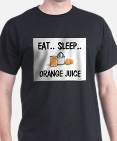 Eat ... Sleep ... ORANGE JUICE T-Shirt
