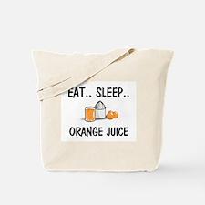 Eat ... Sleep ... ORANGE JUICE Tote Bag