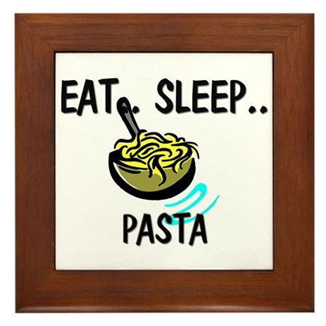 Eat ... Sleep ... PASTA Framed Tile
