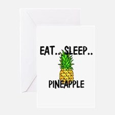Eat ... Sleep ... PINEAPPLE Greeting Card