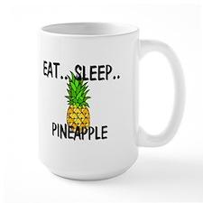 Eat ... Sleep ... PINEAPPLE Mug