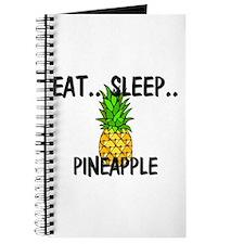 Eat ... Sleep ... PINEAPPLE Journal