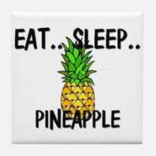 Eat ... Sleep ... PINEAPPLE Tile Coaster