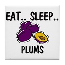 Eat ... Sleep ... PLUMS Tile Coaster