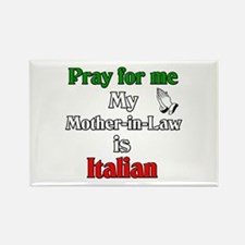 Pray for me my Mother-in-Law is Italain Rectangle