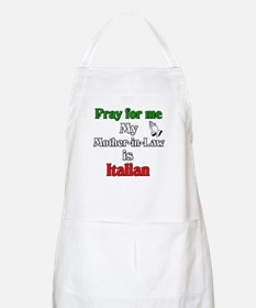 Pray for me my Mother-in-Law is Italain BBQ Apron