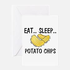 Eat ... Sleep ... POTATO CHIPS Greeting Card