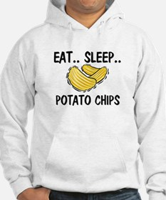 Eat ... Sleep ... POTATO CHIPS Hoodie
