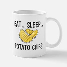 Eat ... Sleep ... POTATO CHIPS Mug
