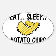 Eat ... Sleep ... POTATO CHIPS Oval Decal