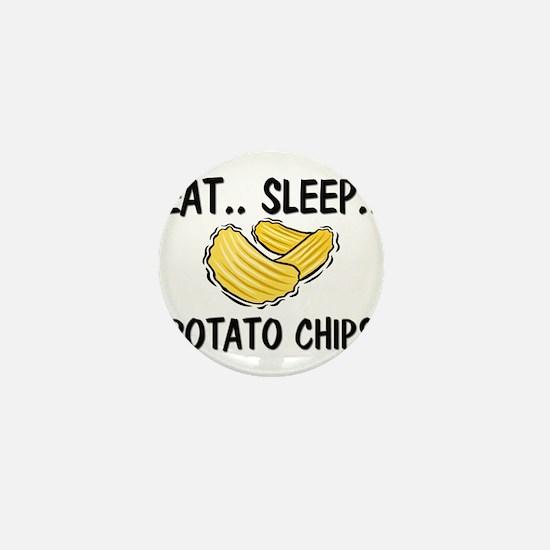 Eat ... Sleep ... POTATO CHIPS Mini Button