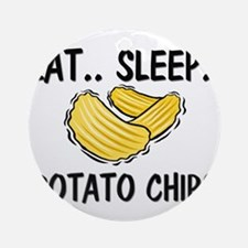 Eat ... Sleep ... POTATO CHIPS Ornament (Round)