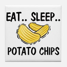 Eat ... Sleep ... POTATO CHIPS Tile Coaster