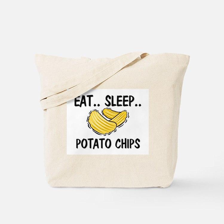 Eat ... Sleep ... POTATO CHIPS Tote Bag
