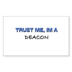 Trust Me I'm a Deacon Rectangle Decal