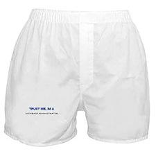 Trust Me I'm a Database Administrator Boxer Shorts