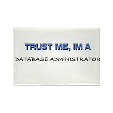 Trust Me I'm a Database Administrator Rectangle Ma
