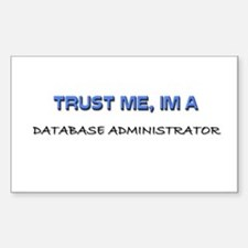 Trust Me I'm a Database Administrator Decal