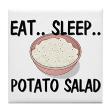Eat ... Sleep ... POTATO SALAD Tile Coaster