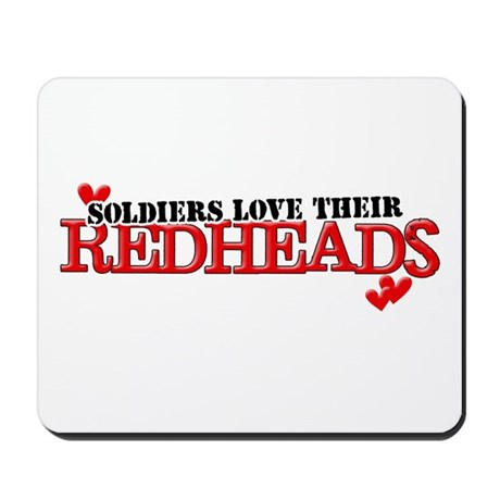 Soldiers love their redheads Mousepad