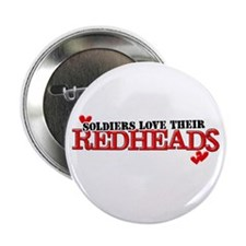"Soldiers love their redheads 2.25"" Button"