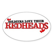 Soldiers love their redheads Oval Decal