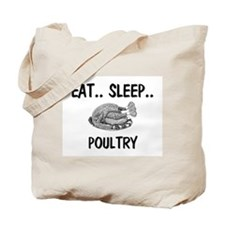 Eat ... Sleep ... POULTRY Tote Bag