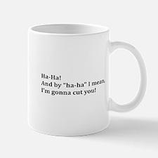 Cut You! Mug