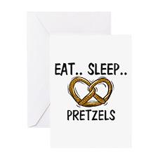 Eat ... Sleep ... PRETZELS Greeting Card