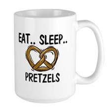 Eat ... Sleep ... PRETZELS Mug