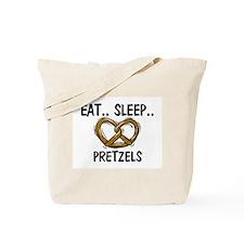 Eat ... Sleep ... PRETZELS Tote Bag