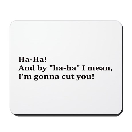 Cut You! Mousepad
