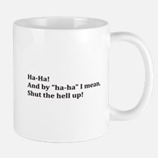 Shut the Hell Mug