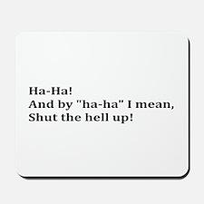 Shut the Hell Mousepad
