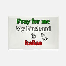 Pray for me my husband is Ita Rectangle Magnet