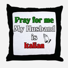 Pray for me my husband is Ita Throw Pillow