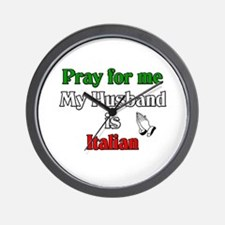 Pray for me my husband is Ita Wall Clock