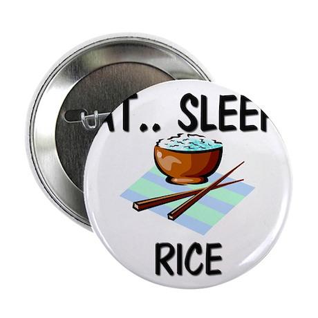 "Eat ... Sleep ... RICE 2.25"" Button (10 pack)"