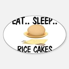 Eat ... Sleep ... RICE CAKES Oval Decal